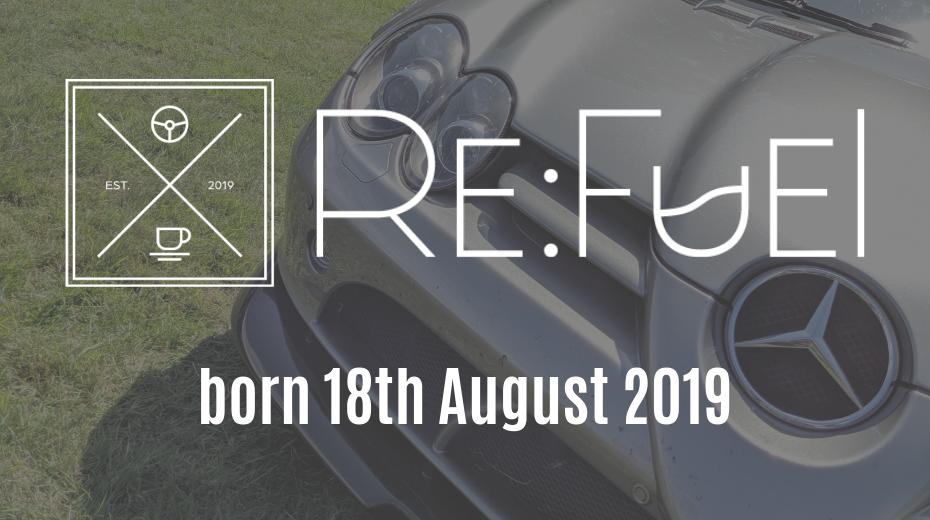 ReFuel Southwest - born 18th August 2019